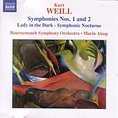 Weill: Symphonies Nos. 1 and 2 / Lady in the Dark - Symphonic Nocturne by Bournemouth Symphony Orchestra