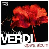 The Ultimate Verdi Opera Album by Various Artists