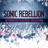 Sonic Rebellion - Alternative Classical Collection von Various Artists