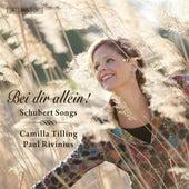 Bei dir allein! - Schubert Songs von Camilla Tilling