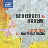 Serebrier & Rorem: A Conversation with Raymond Bisha by Various Artists