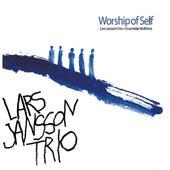 Worship of Self by Lars Jansson Trio
