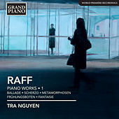 Raff: Piano Works, Vol. 1 by Tra Nguyen