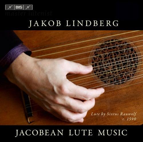 Jacobean Lute Music by Jakob Lindberg