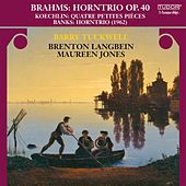 Brahms, J.: Trio for Violin, Horn and Piano, Op. 40 / Koechlin, C.: 4 Petites Pieces / Banks, D.: Horn Trio by Barry Tuckwell