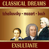 Classical Dreams. Exsultante by Various Artists