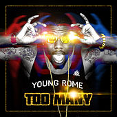 Too Many - Single by Young Rome
