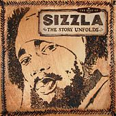 The Best Of Sizzla  - The Story Unfolds by Sizzla