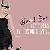 Sweet Sue by Dicky Wells