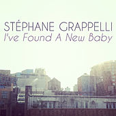I've Found a New Baby de Stephane Grappelli