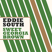 Sweet Georgia Brown de Eddie South