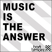 Music Is the Answer - EP von Bart B More