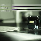 Deep Deeper Deephouse by Various Artists