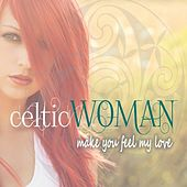 Celtic Woman - Make You Feel My Love de Various Artists