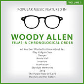 Popular Music Featured in the Films of Woody Allen, Volume 1: 1972 - 1986 by Various Artists