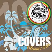 Reggae Masterpiece: Covers Classic Hits 10 by Various Artists