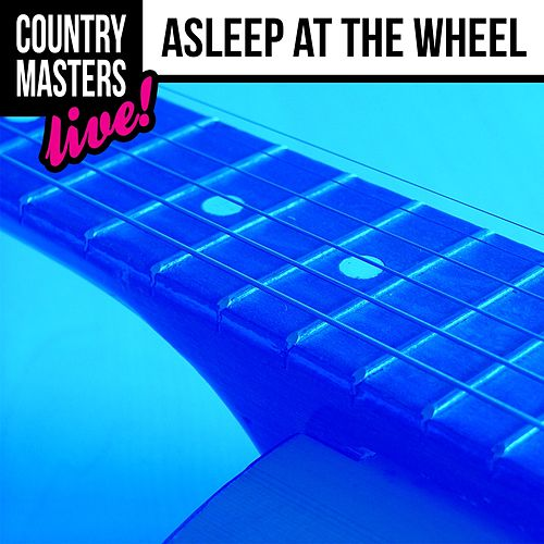 Country Masters: Asleep at the Wheel (Live!) by Asleep at the Wheel