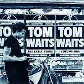 The Early Years Vol. 1 by Tom Waits