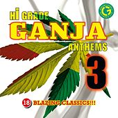 Hi Grade Ganja Anthems 3 by Various Artists