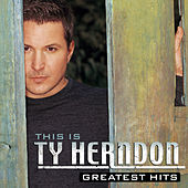 This Is Ty Herndon: Greatest Hits by Ty Herndon