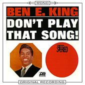 Don't Play That Song (Mono) by Ben E. King