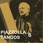 Piazzolla Tangos 6 by Astor Piazzolla