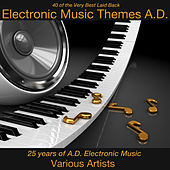 40 of the Very Best Laid Back Electronic Music Themes A.D. di Various Artists