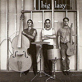 Big Lazy by Big Lazy