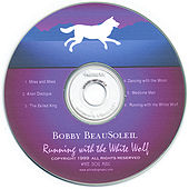 Running With the White Wolf by Bobby BeauSoleil