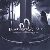 Blackmore's Castle - A Trbute To Deep Puprle And Rainbow Vol Ii by Various Artists