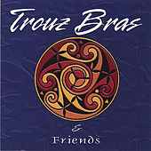 Trouz Bras And Friends de Various Artists