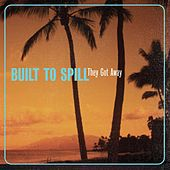 They Got Away by Built To Spill