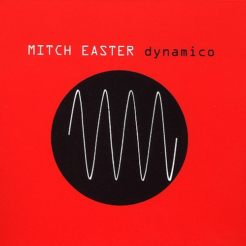 Dynamico by Mitch Easter