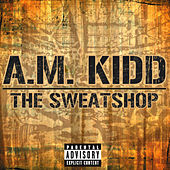 The Sweatshop by A.M. Kidd