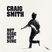 Not Sure Not Sure by Craig Smith