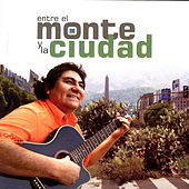 Entre El Monte y La Ciudad by Various Artists