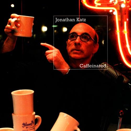 Caffeinated by Jonathan Katz