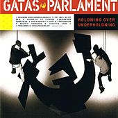 Holdning Over Underholdning by Gatas Parlament