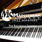 Mainstream Source Jazz Masters: The Barcelona Sessions de Various Artists