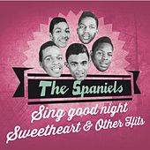 The Spaniels Sing Good Night Sweetheart & Other Hits by The Spaniels