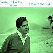 Remastered Hits (All Tracks Remastered 2014) by Antônio Carlos Jobim (Tom Jobim)