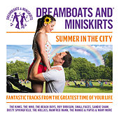 Dreamboats And Miniskirts – Summer In The City by Various Artists