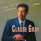 I Thought I Heard You Call My Name de Claude Gray