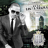 Otra Vez En La Lista Negra US-México de Larry Hernández