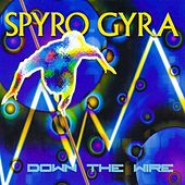 Down the Wire by Spyro Gyra