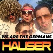 We Are the Germans (Germany World Cup Song) von Hauser