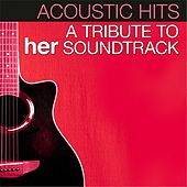 A Tribute to Her Soundtrack de Acoustic Hits