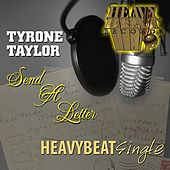 Send A Letter - Single by Tyrone Taylor