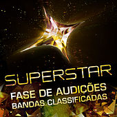 Superstar - Fase de Audições - Bandas Classificadas de Various Artists