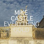 Everything Gold de Mike Castle